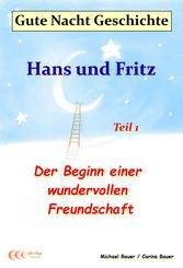 Gute-Nacht-Geschichte: Hans und Fritz - Der Beginn einer wundervollen Freundschaft (eBook, ePUB)