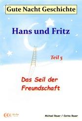 Gute-Nacht-Geschichte: Hans und Fritz - Das Seil der Freundschaft (eBook, ePUB)