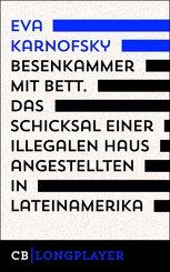 Besenkammer mit Bett. Das Schicksal einer illegalen Hausangestellten in Lateinamerika (eBook, ePUB)