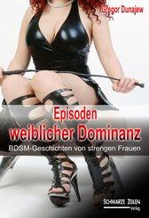 Episoden weiblicher Dominanz (eBook, ePUB)