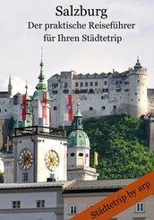 Salzburg - Der praktische Reiseführer für Ihren Städtetrip (eBook, ePUB)