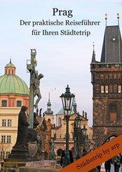 Prag - Der praktische Reiseführer für Ihren Städtetrip (eBook, ePUB)