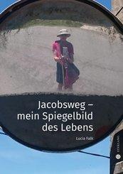 Jacobsweg - Spiegelbild meines Lebens (eBook, ePUB)