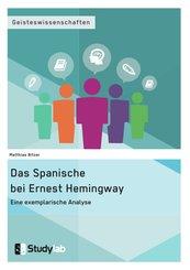 Das Spanische bei Ernest Hemingway. Eine exemplarische Analyse (eBook, ePUB)