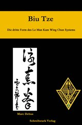 Biu Tze - Die dritte Form des Lo Man Kam Wing Chun Systems (eBook, ePUB)