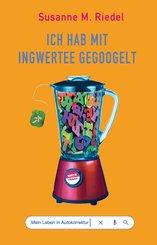 Ich hab mit Ingwertee gegoogelt (eBook, ePUB)
