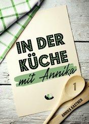 In der Küche mit Annika: Band 1 (eBook, ePUB)