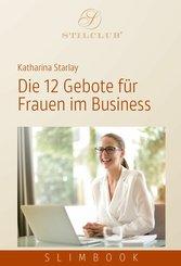 Die 12 Gebote für Frauen im Business (eBook, ePUB)