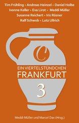 Ein Viertelstündchen Frankfurt - Band 3 (eBook, ePUB)