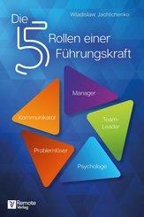 Die 5 Rollen einer Führungskraft (eBook, ePUB)