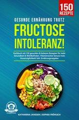 Gesunde Ernährung trotz Fructoseintoleranz! (eBook, ePUB)