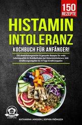 Histaminintoleranz Kochbuch für Anfänger! (eBook, ePUB)