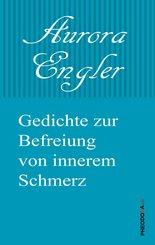 Gedichte zur Befreiung von innerem Schmerz (eBook, ePUB)