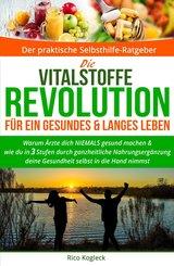 Die Vitalstoffe-Revolution für ein gesundes & langes Leben (eBook, ePUB)