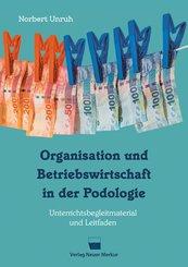 Organisation und Betriebswirtschaft in der Podologie (eBook, ePUB)