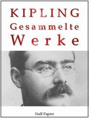 Rudyard Kipling - Gesammelte Werke - Romane und Erzählungen (eBook, PDF)