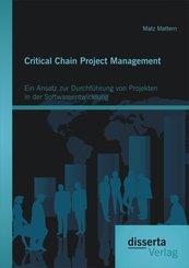 Critical Chain Project Management: Ein Ansatz zur Durchführung von Projekten in der Softwareentwicklung (eBook, PDF)