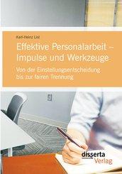 Effektive Personalarbeit - Impulse und Werkzeuge: Von der Einstellungsentscheidung bis zur fairen Trennung (eBook, PDF)
