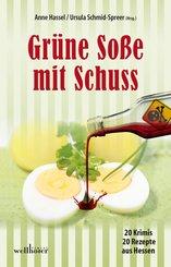 Grüne Soße mit Schuss: 20 Krimis und 20 Rezepte aus Hessen (eBook, ePUB)