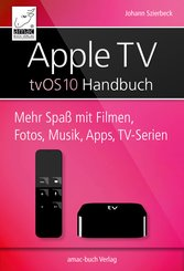 Apple TV Handbuch - tvOS 10 (eBook, ePUB/PDF)
