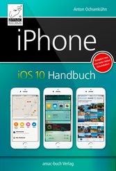 iPhone iOS 10 Handbuch (eBook, ePUB)