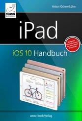 iPad iOS 10 Handbuch (eBook, PDF/ePUB)