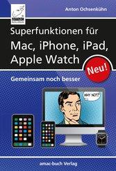 Superfunktionen für Mac, iPhone, iPad und Apple Watch (eBook, PDF/ePUB)