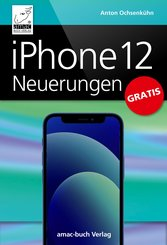 iPhone 12 Neuerungen (eBook, ePUB)
