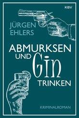 Abmurksen und Gin trinken (eBook, ePUB)
