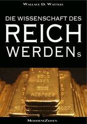 Die Wissenschaft des Reichwerdens (The Science of Getting Rich) (Vollständige deutsche eBook-Ausgabe) (eBook, ePUB)