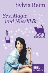 Sex, Magie und Nusslikör (eBook, ePUB)