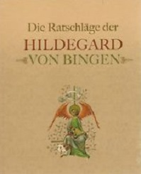 Die Ratschläge der Hildegard von Bingen