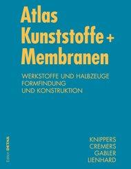 Atlas Kunststoff + Membranen (eBook, PDF)