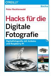 Hacks für die Digitale Fotografie (eBook, PDF)