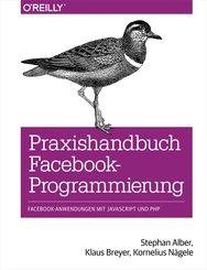 Praxishandbuch Facebook-Programmierung (eBook, PDF)