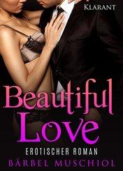Beautiful Love. Erotischer Roman (eBook, ePUB)