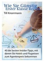Wie Sie günstig erster Klasse Reisen (eBook, ePUB)