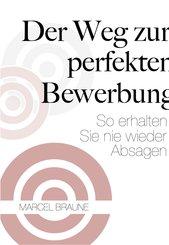 Der Weg zur perfekten Bewerbung (eBook, ePUB)