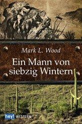 Ein Mann von siebzig Wintern (eBook, ePUB)