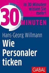 30 Minuten Wie Personaler ticken (eBook, ePUB)