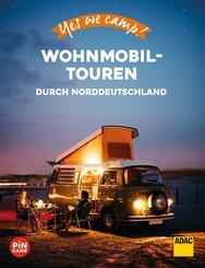 Yes we camp! Wohnmobil-Touren durch Norddeutschland (eBook, ePUB)