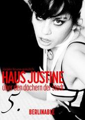 Haus Justine. Die Erfüllung einer Sklavin - Folge 5 (eBook, ePUB)