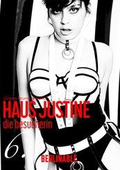 Haus Justine. Die Erfüllung einer Sklavin - Folge 6 (eBook, ePUB)