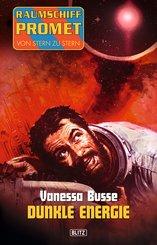 Raumschiff Promet - Von Stern zu Stern 03: Dunkle Energie (eBook, ePUB)
