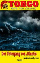 Torgo - Prinz von Atlantis 05: Der Untergang von Atlantis (eBook, ePUB)