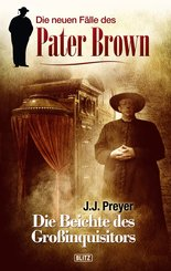 Pater Brown - Neue Fälle 01: Die Beichte des Grossinquisitors (eBook, ePUB)