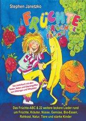 Früchte, Früchte, Früchte - Das Früchte-ABC und 22 weitere leckere Lieder rund um Früchte, Kräuter, Nüsse, Gemüse, Bio-Essen, Rohkost, Natur, Tiere und starke Kinder (eBook, PDF)