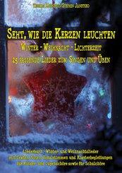 Seht, wie die Kerzen leuchten - Winter - Weihnacht - Lichterzeit (eBook, PDF)