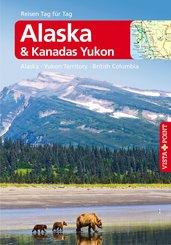Alaska & Kanadas Yukon - VISTA POINT Reiseführer Reisen Tag für Tag (eBook, ePUB)