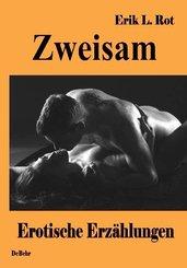 Zweisam - Erotische Erzählungen (eBook, ePUB)